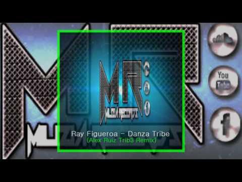 Ray Figueroa - Danza Tribe (Alex Ruiz Trib3 Remix)