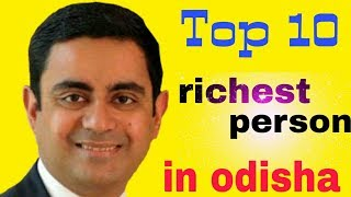 Top 10 richest person in odisha 2017