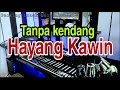 HAYANG KAWIN - Backing Track Tanpa Kendang