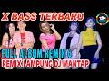 Remix Lampung Dj Full X Bass Musik  Vol 6 orgen terbaru paling mantap goyangnya