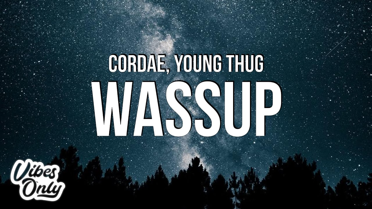 Download Cordae - Wassup (Lyrics) ft. Young Thug