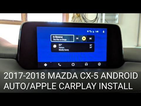 2017 2018 Mazda Cx 5 Android Auto Apple Carplay Installation Youtube