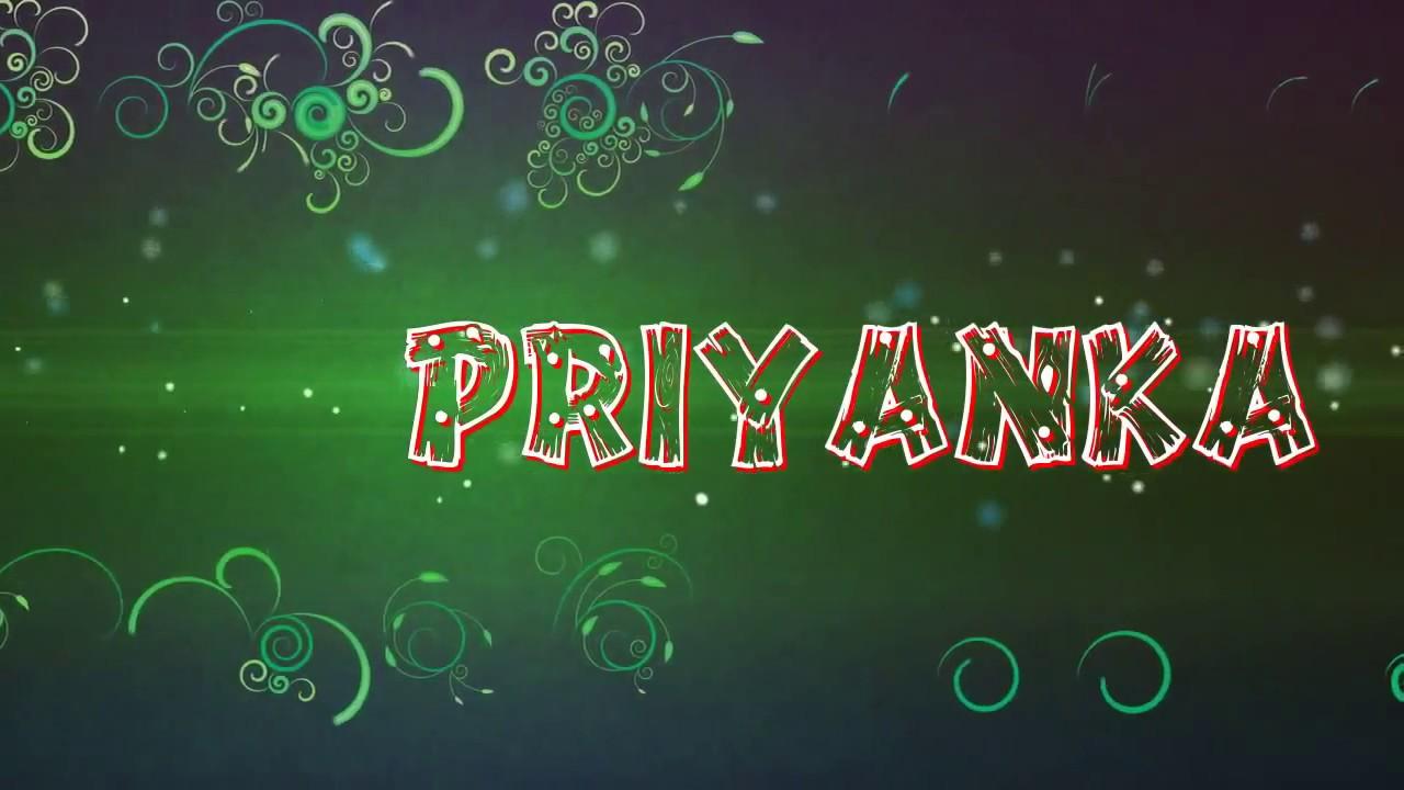 Priyanka Name Animation Youtube Meaning of priyanka from wikipedia. priyanka name animation