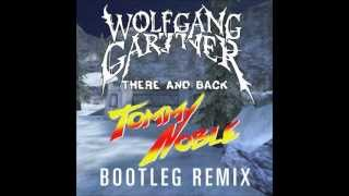 Wolfgang Gartner - There and Back (Tommy Noble