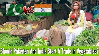 Does PAKISTAN need INDIAN Tomatoes ? | Pakistani Public Opinion  | Sana Amjad