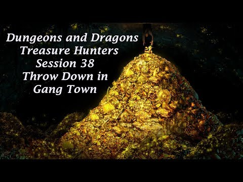 Treasure Hunters Session 38: Throw Down in Gang Town