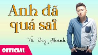 Anh Đã Quá Sai - Vũ Duy Khánh [Official Audio]