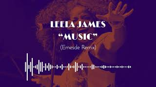 LEELA JAMES - MUSIC (Emesde Remix)