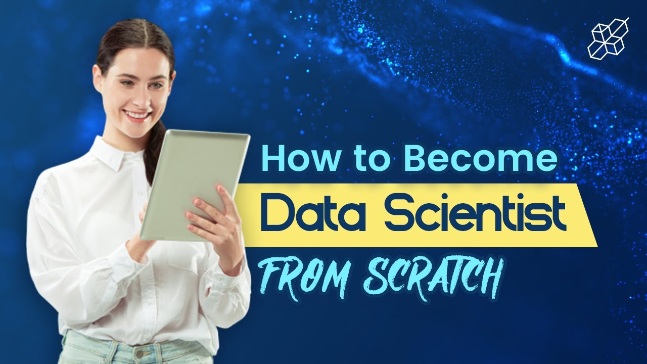 How to Become a Data Scientist from Scratch | Data Science Explained