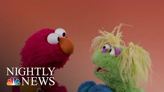 Sesame Street Introduces New Character To Help Kids Understand Opioid Crisis | NBC Nightly News