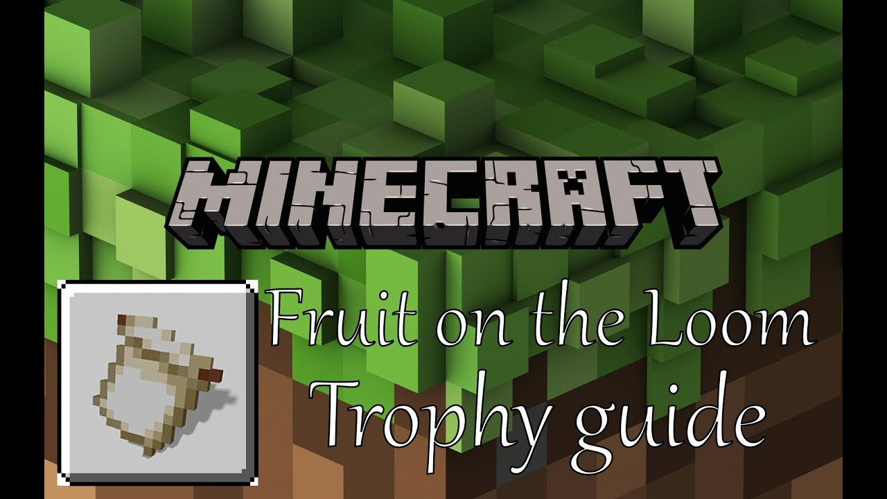 Minecraft - Fruit on the Loom Trophy guide (Easy method)