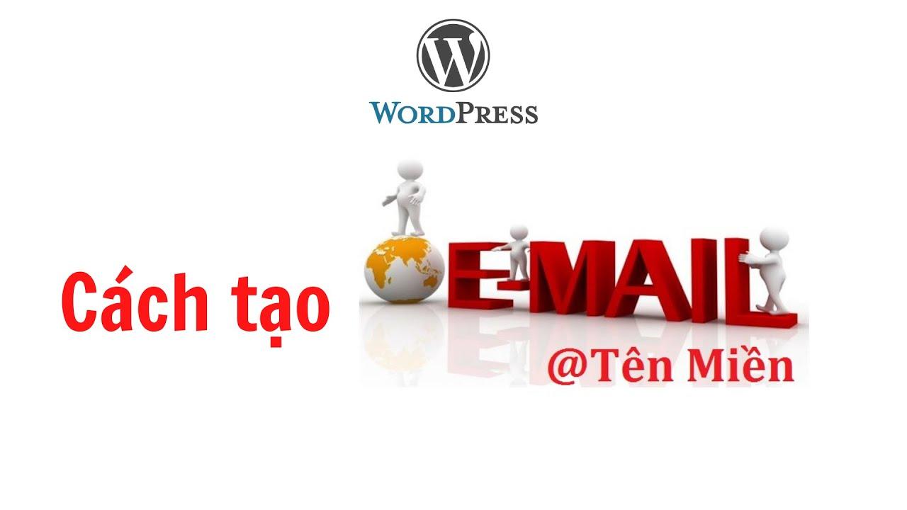 Hướng dẫn cách tạo email theo tên miền riêng