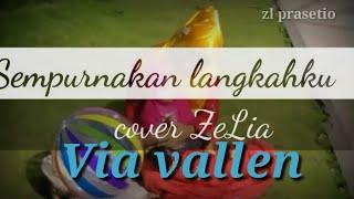 Sempurnakan langkahku   Via vallen cover by Zelia