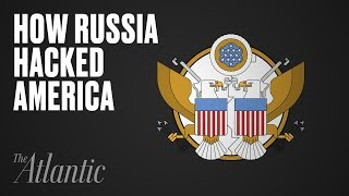 How Russia Hacked America-And Why It Will Happen Again