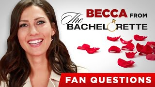 "Becca From ""The Bachelorette"" Answers Fan Questions"