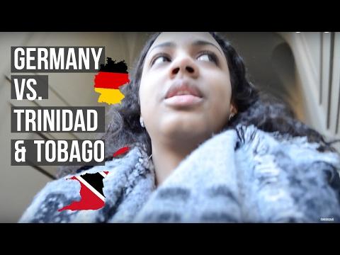 Life in GERMANY vs. in TRINIDAD & TOBAGO