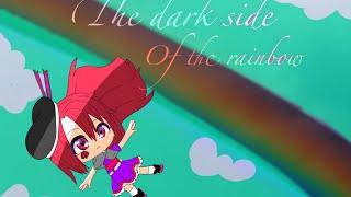 The dark side of the rainbow //GLMM// ORIGINAL Gacha Life Mini Movie Video