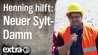 Henning hilft: Ein neuer Damm für Sylt