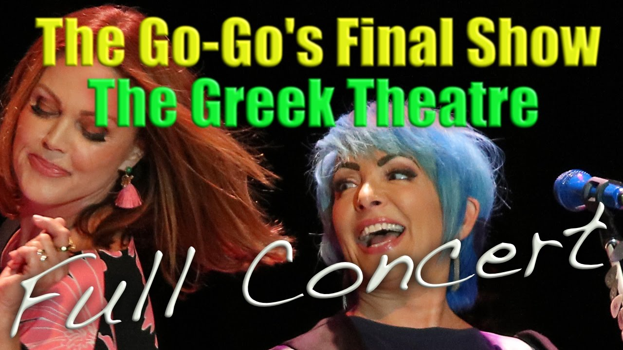 The Go Gos 2016 Final Farewell Show At The Greek Complete Youtube