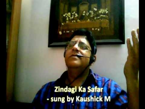 Zindagi Ka Safar   Sung by Kaushick M mpg (www.kaushickm.wordpress.com)