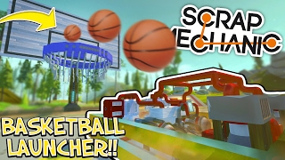 Scrap Mechanic CREATIONS! - AWESOME BASKETBALL GAME!! [#28] W/AshDubh | Gameplay |