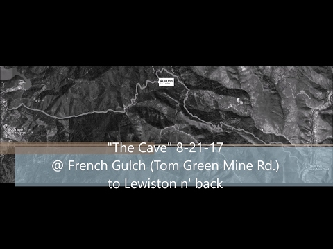 "8-21-16 ""The Cave"" French Gulch to Lewiston"