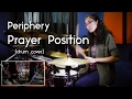 Christal: Periphery - Prayer Position (drum cover)