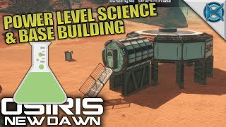 POWER LEVEL SCIENCE & BASE BUILDING | Osiris: New Dawn | Let's Play Gameplay | S02E03