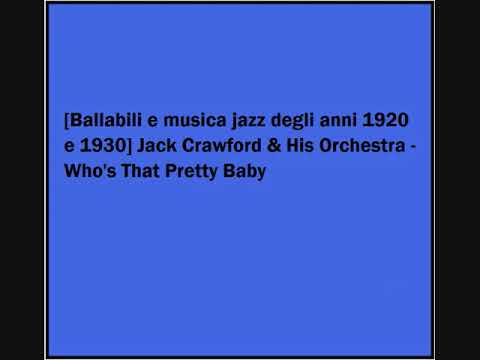Jack Crawford & His Orchestra - Who's That Pretty Baby