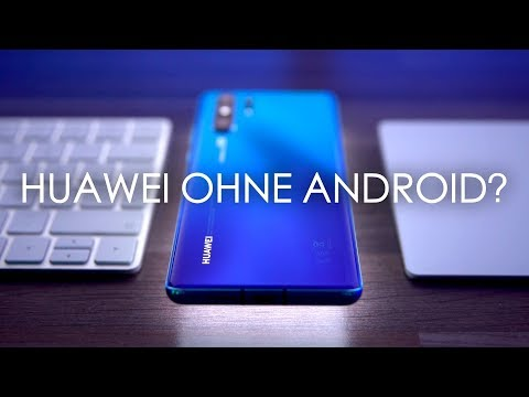 Google entzieht Huawei die Android-Lizenz: Was wir aktuell wissen! - felixba