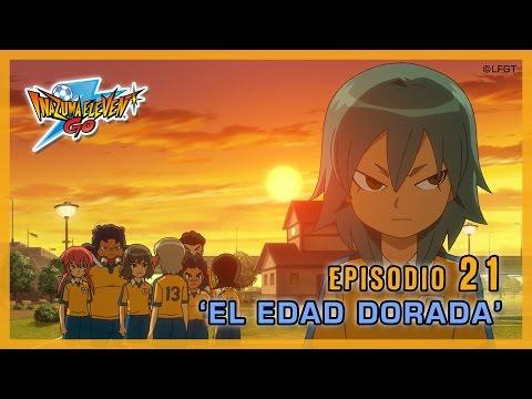 Episodio 21 Inazuma Eleven Go Castellano: « ¡EL EDAD DORADA!»