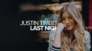 Justin Timberlake - Last Night (Oj Remix)