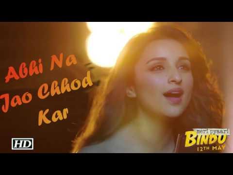 Abhi Na Jao Chhod Kar Preeniti Chopra Audio