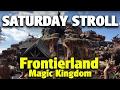 Saturday Stroll around Frontierland | Magic Kingdom