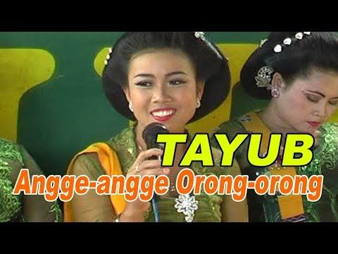 Tayub Koplo Angge angge Orong orong