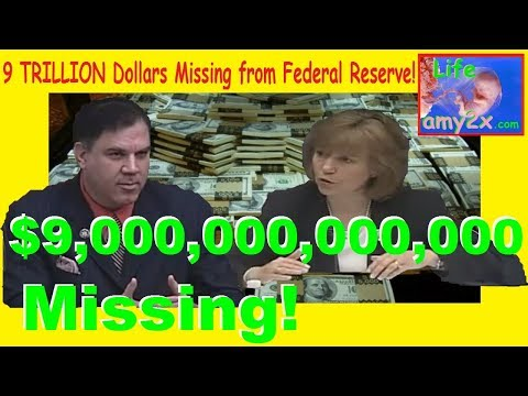 9 TRILLION Dollars Missing from Federal Reserve!