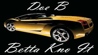 Doe B - Betta Kno It (D.O.A.T. 3) New 2014