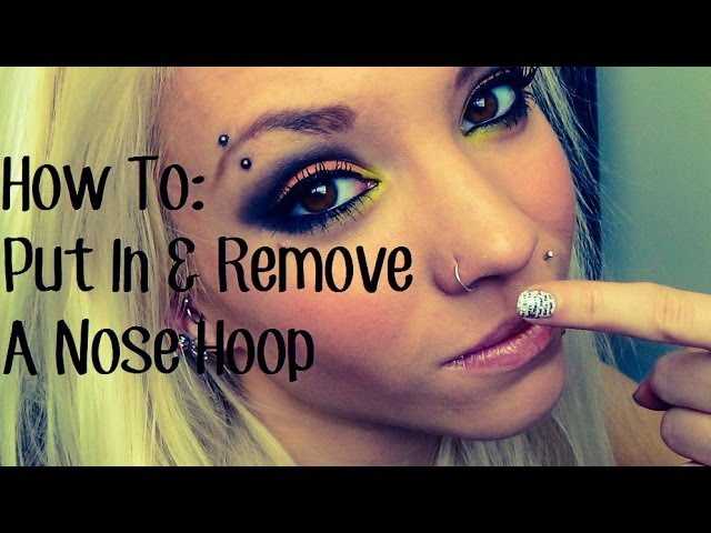 How To Put In Take Out A Nose Hoop Youtube
