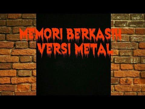 MEMORI BERKASIH-VERSI METAL/ROCK