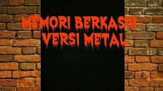 Gambar cover MEMORI BERKASIH-VERSI METAL/ROCK