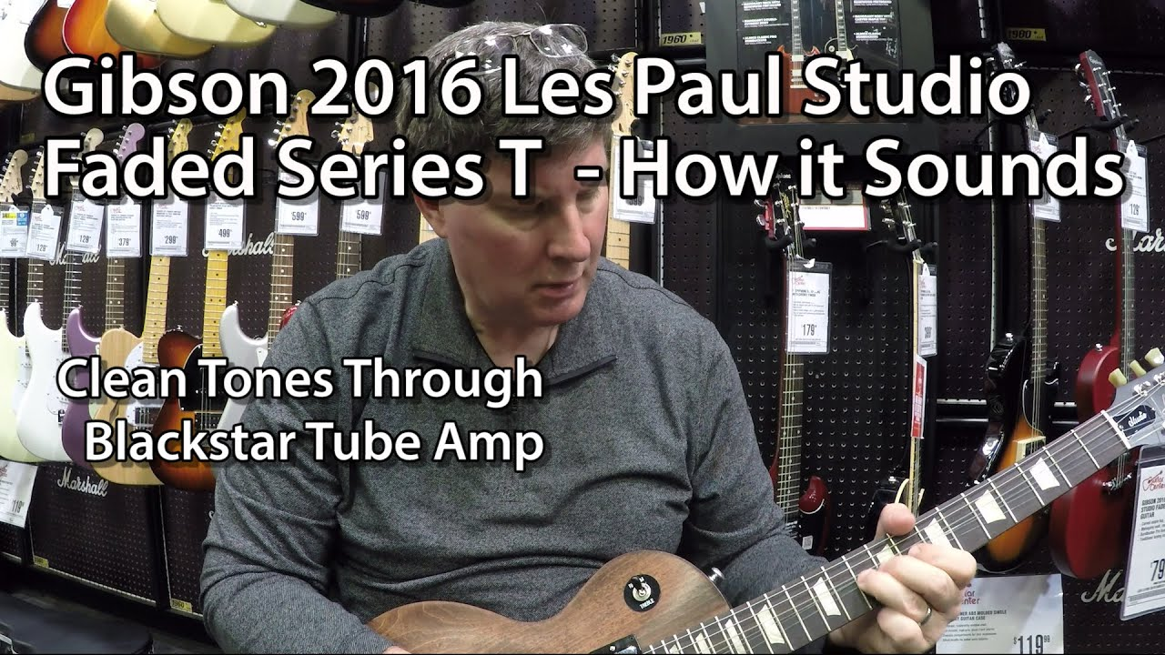 gibson 2016 les paul studio faded series t how it sounds youtube. Black Bedroom Furniture Sets. Home Design Ideas