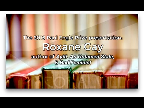 2016 Paul Engle Prize: Roxane Gay