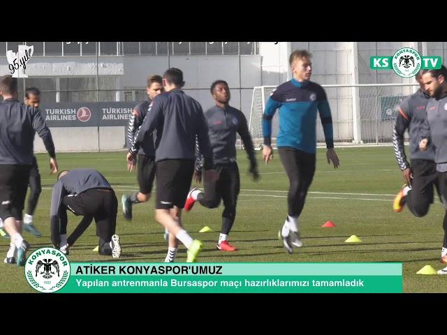 Atiker Konyaspor'umuz Bursaspor maçının son çalışmasını yaptı