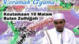 Download Video Ceramah Agama oleh guru Bakhiet - Keutamaan 10 malam bulan Zulhijjah MP3 3GP MP4
