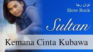 Download Sultan kemana cinta ku bawa