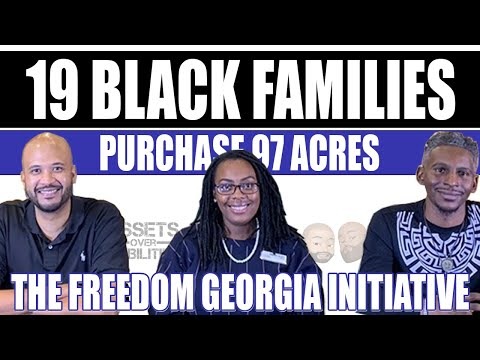 19 BLACK FAMILIES PURCHASE 97 ACRES TO BUILD A COMMUNITY