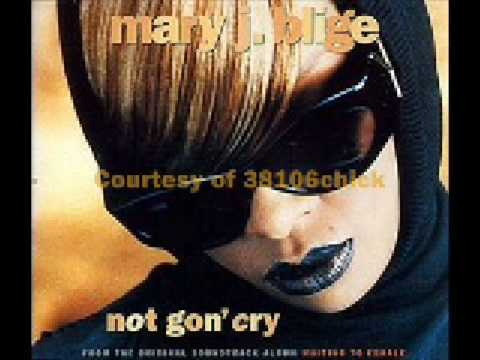 Mary J. Blige:Not Gon' Cry Lyrics | LyricWiki | FANDOM ...