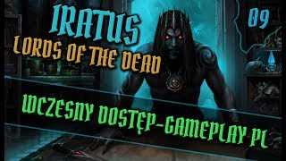 Zagrajmy w Iratus: Lord of the Dead #09 - PIERWSZY BOSS  - GAMEPLAY PL