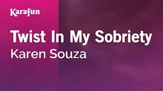 Karaoke Twist In My Sobriety - Karen Souza *