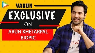 "Varun Dhawan EXCLUSIVE on Arun Khetarpal Biopic: ""This is the MOST IMPORTANT film of my career"""